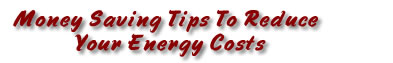 Money Saving Tips to Reduce Your Energy Costs
